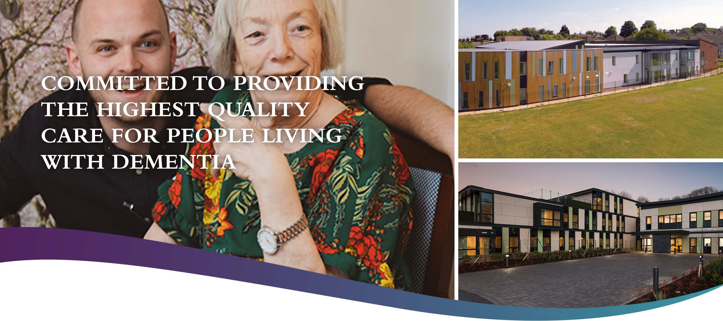 Committed to providing the highest quality care for people living with dementia