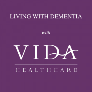 Living with Dementia by Vida Healthcare